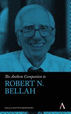 The Anthem Companion to Robert N  Bellah PDF