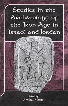 Studies in the Archaeology of the Iron Age in Israel and Jordan PDF