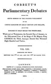 Cobbett's Parliamentary Debates During the ... Session of the ... Parliament of the United Kingdom of Great Britain and Ireland, and of the Kingdom of Great Britain ...: Volume 21