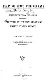 Treaty of Peace with Germany: Extracts from Hearings Before the Committee on Foreign Relations United States Senate, Sixty-sixth Congress, First Session