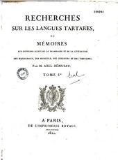 Recherches sur les langues tartares, ou Mémoires sur différents points de la grammaire et de la littérature des Mandchous, des Mongols,...