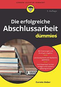 Die erfolgreiche Abschlussarbeit f  r Dummies PDF