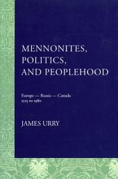 Mennonites, Politics, and Peoplehood: 1525 to 1980