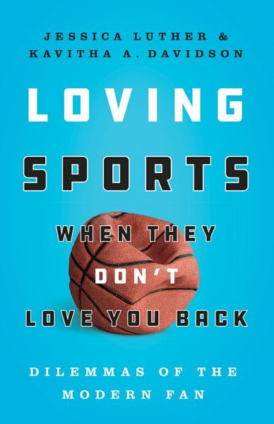 Download Loving Sports When They Don t Love You Back Book