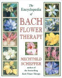The Encyclopedia of Bach Flower Therapy PDF