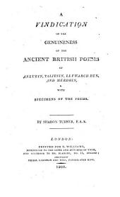 A Vindication of the Genuineness of Ancient British Poems of Aneurin, Taliesin, Llywarch Hen and Merdhin: with specimens of the Poems