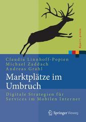 Marktplätze im Umbruch: Digitale Strategien für Services im Mobilen Internet