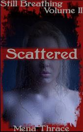 Scattered: (Still Breathing Volume 2)