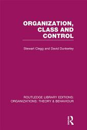 Organization, Class and Control (RLE: Organizations)