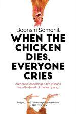 WHEN THE CHICKEN DIES, EVERYONE CRIES