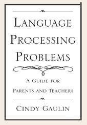 Language Processing Problems: A Guide for Parents and Teachers