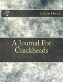 A Journal for Crackheads PDF