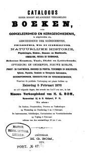 Catalogus eener hoogst belangrijke verzameling boeken over Godgeleerdheid en kerkgeschiedenis       waarvan de publieke verkooping zal plaats hebben op Zaterdag 5 Februari 1876     in het Nieuwe Verkooplokaal van H G  Bom PDF