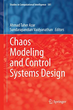 Chaos Modeling and Control Systems Design PDF