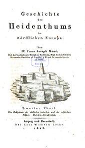 Geschichte des Heidenthums im nördlichen Europa: ¬Die Religionen der südlichen teutschen und der celtischen Völker. 2
