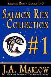 Salmon Run Collection #1 (Salmon Run Books 1-3)