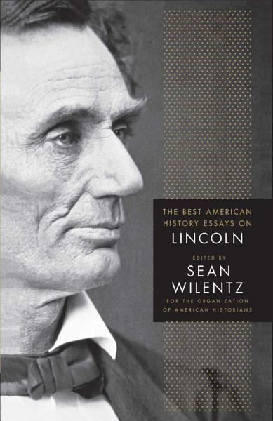 Download The Best American History Essays on Lincoln Book