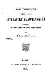 Kurs trzecioletni (1842-1843): literatury sławiańskiej wykładanéj w Kollegium francuzkiém
