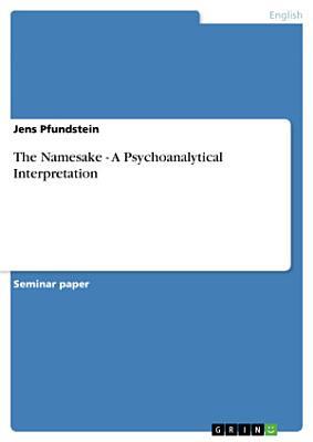 The Namesake   A Psychoanalytical Interpretation