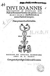 Diui Ioannis Chrysostomi In epistolam diui Pauli ad Romanos homiliæ octo priores Germano Brixio Antissiodorensi, ... interprete