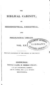 Exposition, doctrinal and philological of Christ's Sermon on the Mount, according to the Gospel of Matthew: intended likewise as a help towards the formation of a pure Biblical system of faith and morals, Volume 2