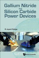 Gallium Nitride and Silicon Carbide Power Devices PDF