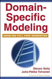 Domain-Specific Modeling: Enabling Full Code Generation