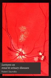 Lectures on Renal & Urinary Diseases