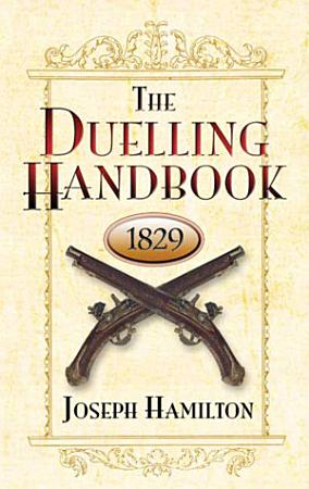 The Duelling Handbook  1829 PDF