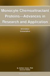 Monocyte Chemoattractant Proteins—Advances in Research and Application: 2012 Edition: ScholarlyBrief