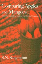 Comparing Apples and Mangoes: The Overpoliticized State in Developing Countries