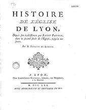 Histoire de l'Eglise de Lyon, depuis son établissement par saint Pothin jusqu'à nos jours