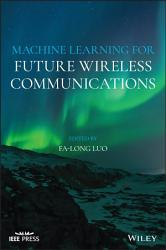 Machine Learning for Future Wireless Communications PDF