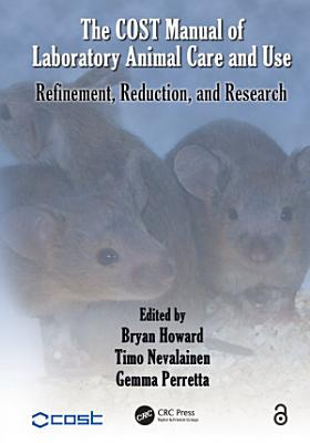 The COST Manual of Laboratory Animal Care and Use