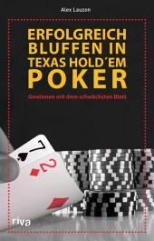 Erfolgreich bluffen beim Texas Hold'em: Gewinnen mit dem schwächsten Blatt