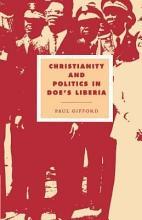 Christianity and Politics in Doe s Liberia PDF