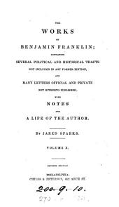 The works of Benjamin Franklin: with notes and a life of the author by J. Sparks