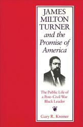 James Milton Turner And The Promise Of America Book PDF