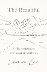 The Beautiful - An Introduction to Psychological Aesthetics