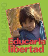 Educar la libertad: Colección Educando N° 6