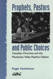 Prophets, Pastors and Public Choices: Canadian Churches and the Mackenzie Valley Pipeline Debate