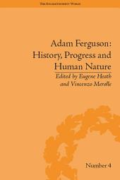 Adam Ferguson: History, Progress and Human Nature