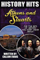 The Fun Bits of History You Don't Know About Athens and Stuarts