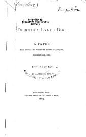 Dorothea Lynde Dix: A Paper Read Before The Worcester Society of Antiquity, Nov. 20, 1888