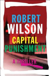Capital Punishment: A Thriller