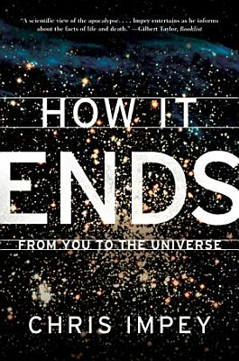 How It Ends  From You to the Universe
