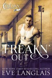 Freakn' Out: Freakn' Shifters #7