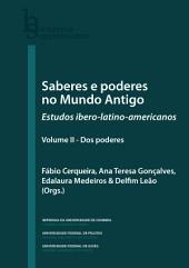 Saberes e poderes no mundo antigo: estudos ibero-latino-americanos. volume II - dos poderes