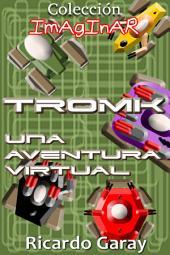 Tromk Una Aventura Virtual