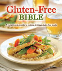 Gluten Free Bible  a Comprehensive Guide to Cooking Delicious Gluten Free Meals Book